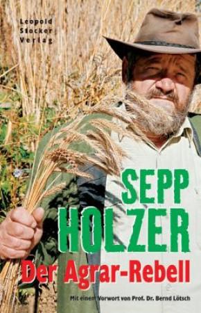 Sepp Holzer DER AGRAR-REBELL